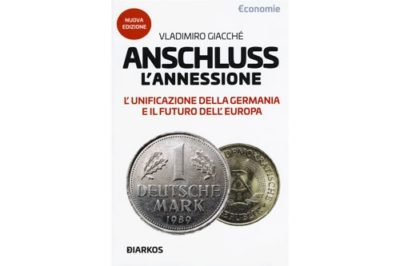 """Anschluss. L'annessione. L'unificazione della Germania e il futuro dell'Europa"""""""