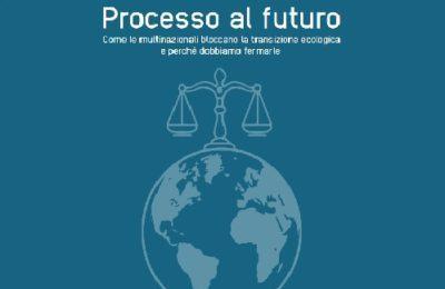 Processo al futuro: nuovo rapporto di Fairwatch, Terra! e Cospe