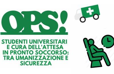 OPS! Studenti universitari e cura dell'attesa in Pronto Soccorso, tra umanizzazione e sicurezza