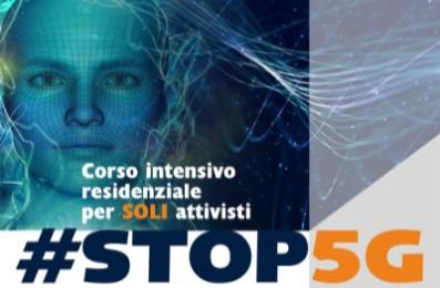 1° Corso intensivo residenziale di aggiornamento per soli attivisti #Stop5G