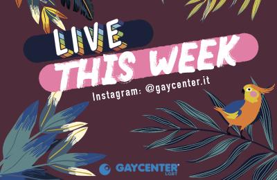 Le dirette Instagram dei prossimi giorni sul canale @gaycenter.it