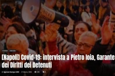 Covid-19: intervista a Pietro Ioia, Garante dei Diritti dei Detenuti di Napoli