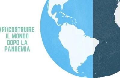 """""""Ricostruire il mondo dopo la pandemia"""": il documento di 60 organizzazioni che amano la Terra"""